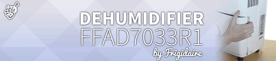 Frigidaire – FFAD7033R1: Dehumidifier Review post image