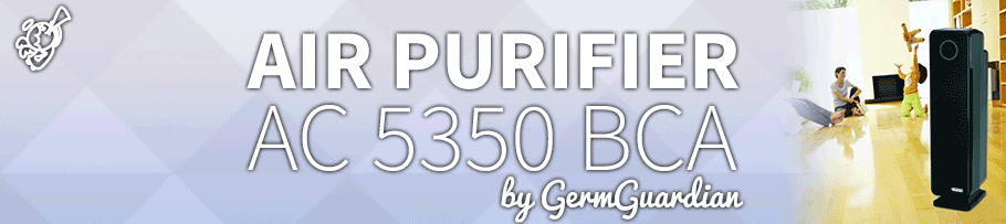 GermGuardian – AC5350BCA : Air Purifier Review post image