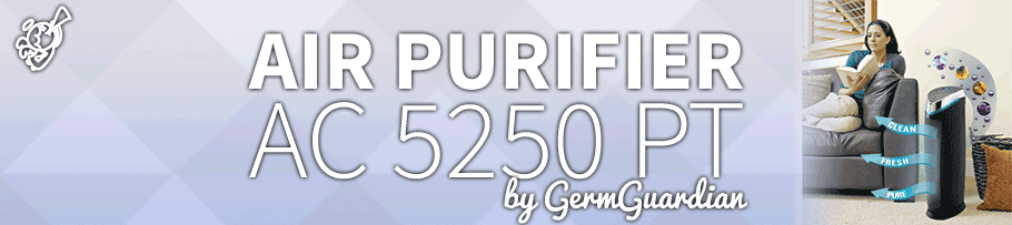 GermGuardian – AC5250PT : Air Purifier Review post image