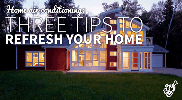 Home air conditioning: three tips to refresh your home post image