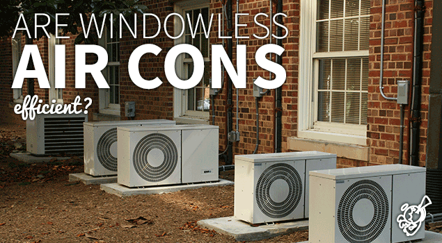 Are windowless air conditioners efficient? post image