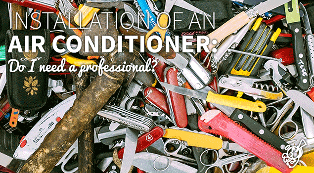 Air conditioner installation: do I need a professional? post image