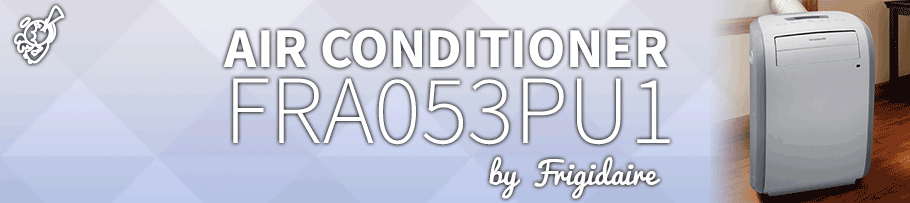 Frigidaire – FRA053PU1 : Portable Air Conditioner Review post image