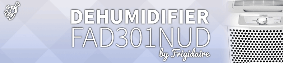 Frigidaire – FAD301NUD : Dehumidifier Review post image