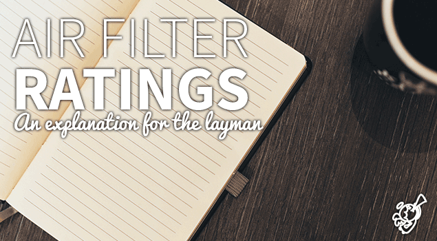 Air filter ratings: an explanation for the domestic user post image