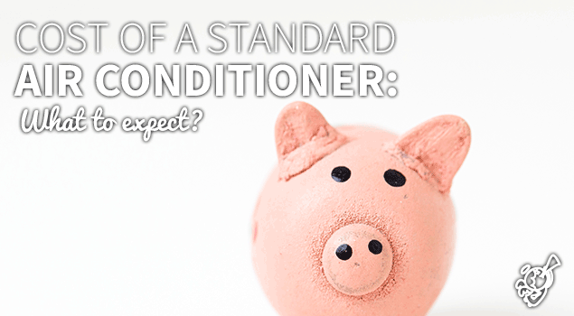 What is the cost of a standard air conditioner? post image