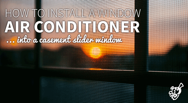 How to install a Standard Window Air Conditioner into a Casement Slider window post image